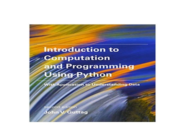 Detail Book Title : Introduction to Computation and Programming Using Python With Application to Understanding Data The MI...
