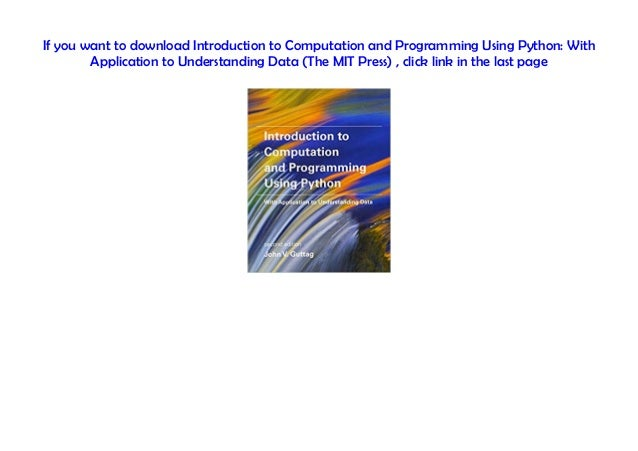 If you want to download Introduction to Computation and Programming Using Python: With Application to Understanding Data (...