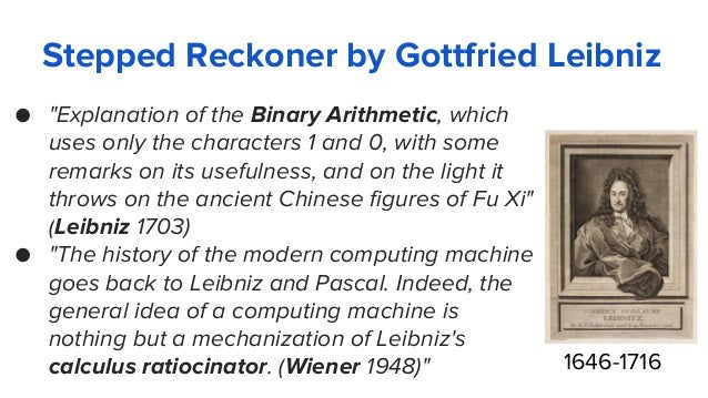 """Stepped Reckoner by Gottfried Leibniz ● """"Explanation of the Binary Arithmetic, which uses only the characters 1 and 0, wit..."""