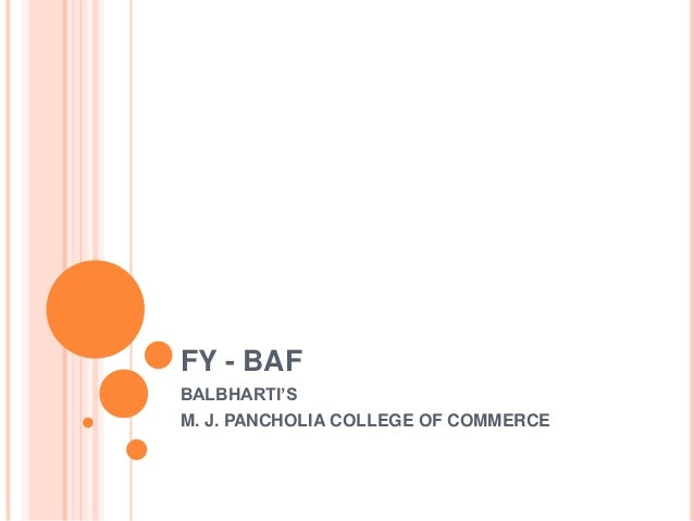 FY - BAFBALBHARTI'SM. J. PANCHOLIA COLLEGE OF COMMERCE