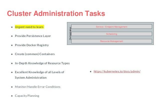 Orchestration Service / Endpoint Management Scheduling Resource Management Cluster Administration Tasks ● Urgent need to l...