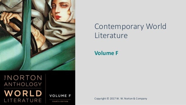 Copyright © 2017 W. W. Norton & Company Contemporary World Literature Volume F