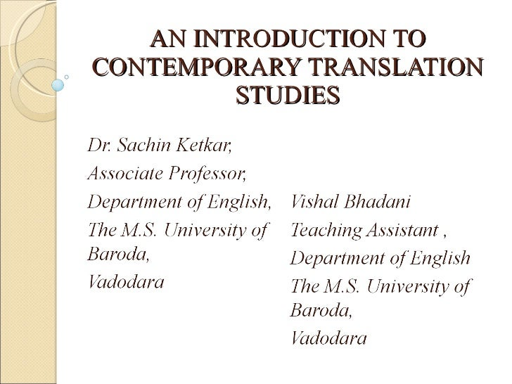 AN INTRODUCTION TO CONTEMPORARY TRANSLATION STUDIES