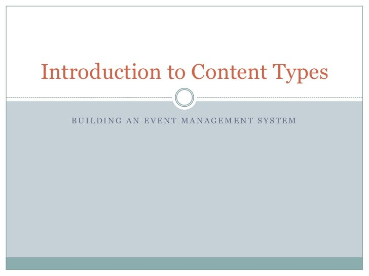 Introduction to Content Types   BUILDING AN EVENT MANAGEMENT SYSTEM