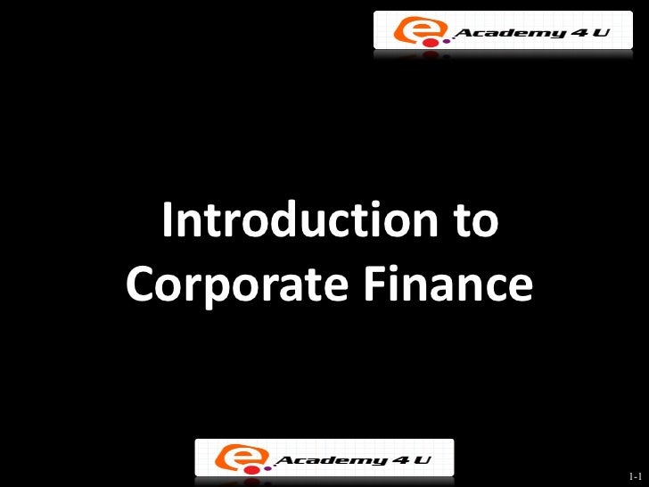 introduction to corporate finance Test and improve your knowledge of introduction to corporate finance with fun multiple choice exams you can take online with studycom.