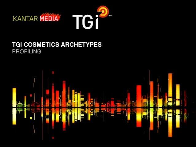 TGI COSMETICS ARCHETYPES PROFILING