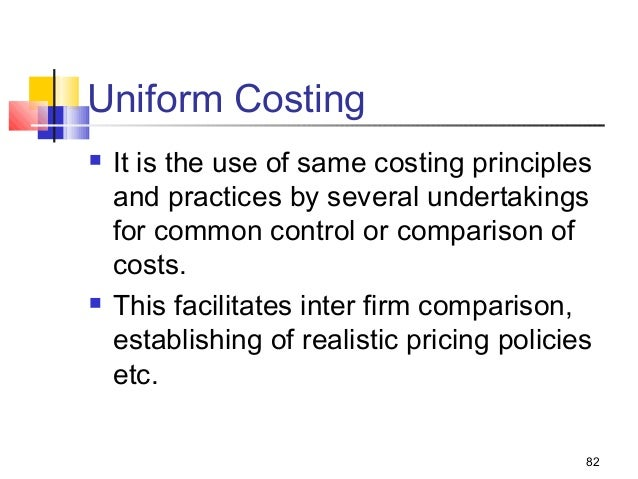 uniform costing The lack of a uniform costing methodology is often considered a weakness of  economic evaluations that hinders the interpretation and comparison of studies.