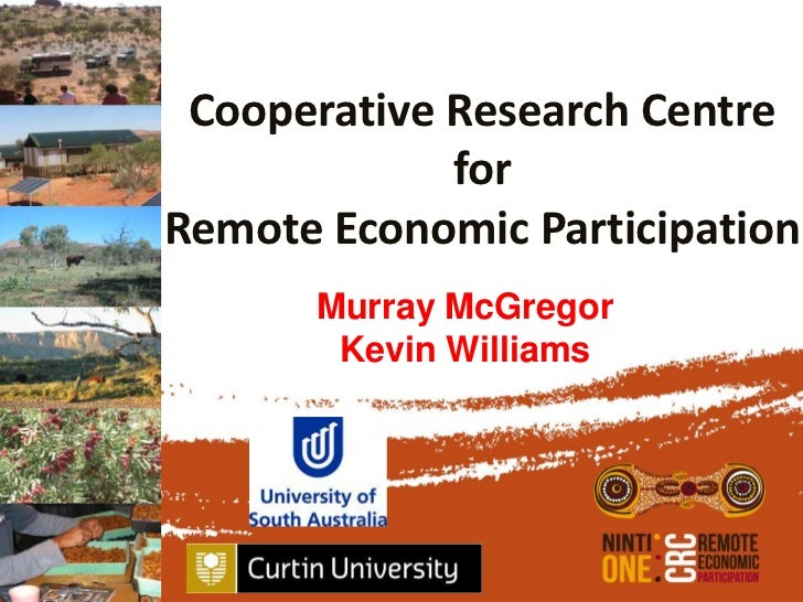 Cooperative Research Centre             forRemote Economic Participation      Murray McGregor       Kevin Williams