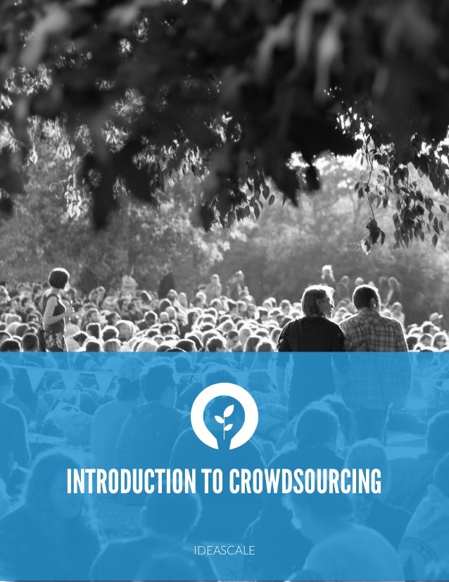 INTRODUCTION TO CROWDSOURCING IDEASCALE