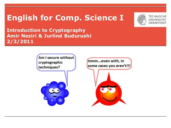 English for Comp. Science IIntroduction to CryptographyAmir Neziri & Jurlind Budurushi2/3/2011