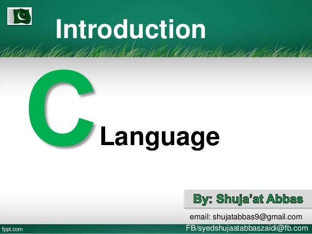 Introduction Language email: shujatabbas9@gmail.com FB/syedshujaatabbaszaidi@fb.com
