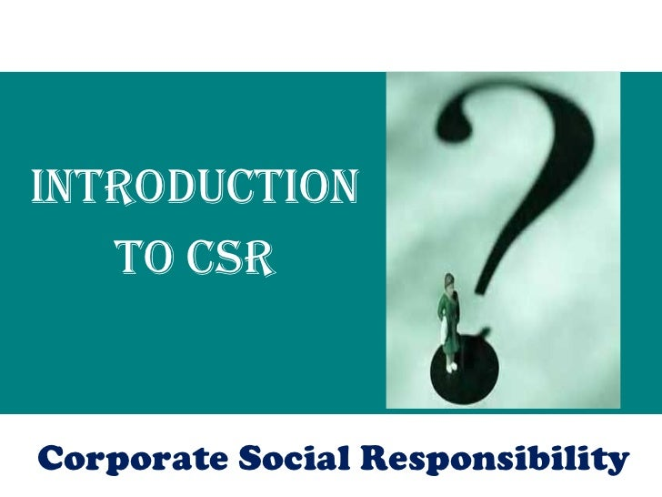 Introduction to CSR Corporate Social Responsibility