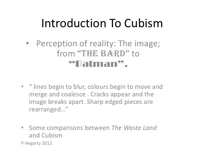 "Introduction To Cubism  • Perception of reality: The image;         from ""The Bard"" to            ""Batman"".• "" lines begin..."