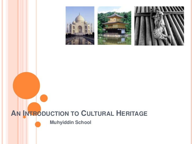An Introduction to Cultural Heritage<br />Muhyiddin School<br />