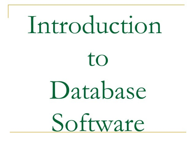 Introduction     to  Database  Software