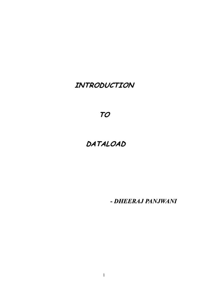 INTRODUCTION    TO  DATALOAD         - DHEERAJ PANJWANI     1