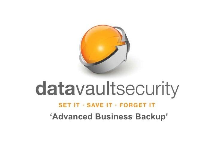 'Advanced Business Backup'<br />