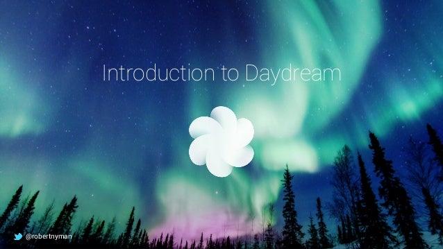 Introduction to Daydream @robertnyman