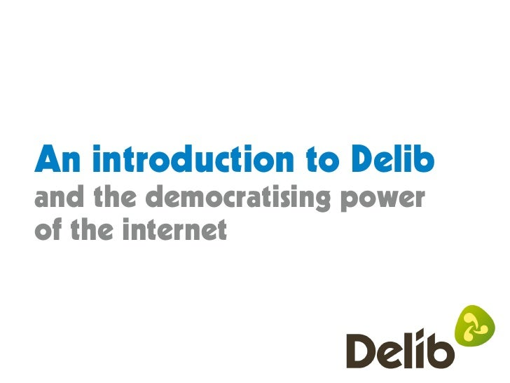 An introduction to Delib and the democratising power of the internet