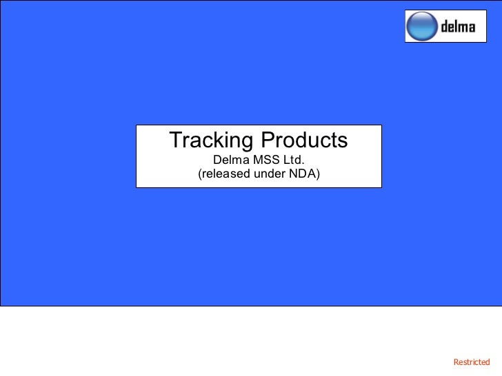 Tracking Products Delma MSS Ltd. (released under NDA)