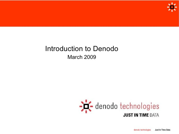 Introduction to Denodo March 2009
