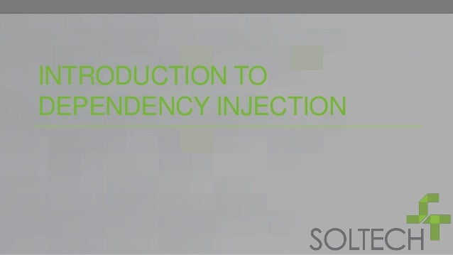 INTRODUCTION TO DEPENDENCY INJECTION
