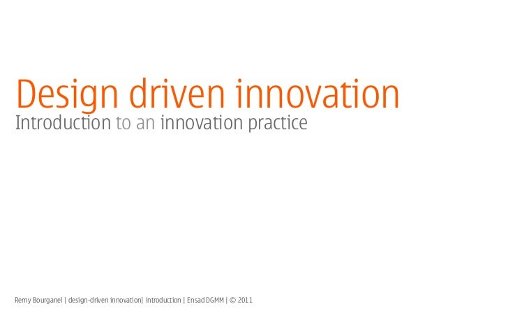 Design driven innovationIntroduction to an innovation practiceRemy Bourganel | design-driven innovation| introduction | En...