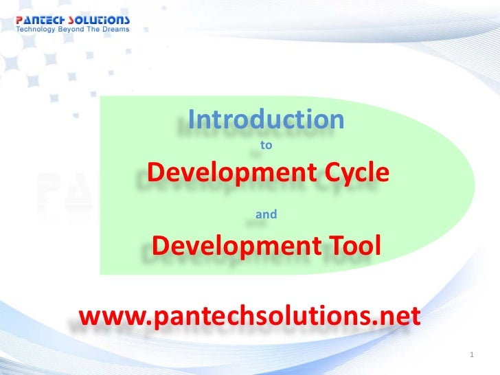 Introduction            to    Development Cycle            and     Development Toolwww.pantechsolutions.net               ...