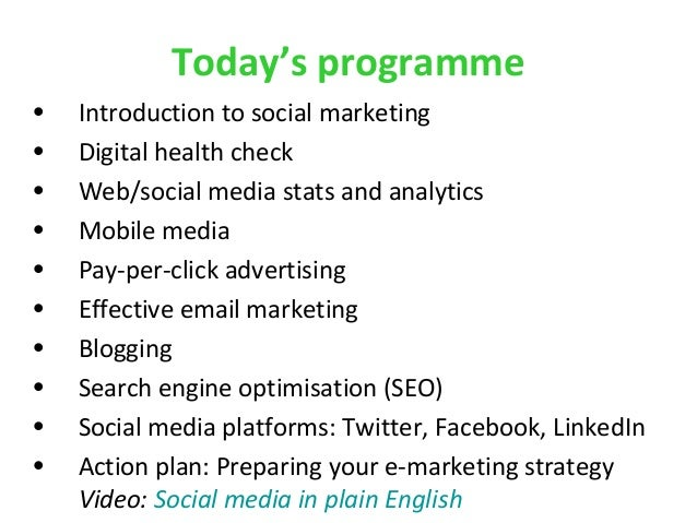 Today's programme • Introduction to social marketing • Digital health check • Web/social media stats and analytics • Mobil...