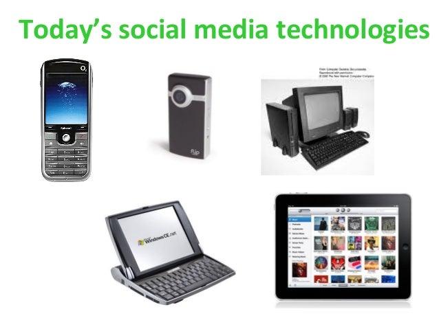 Today's social media technologies