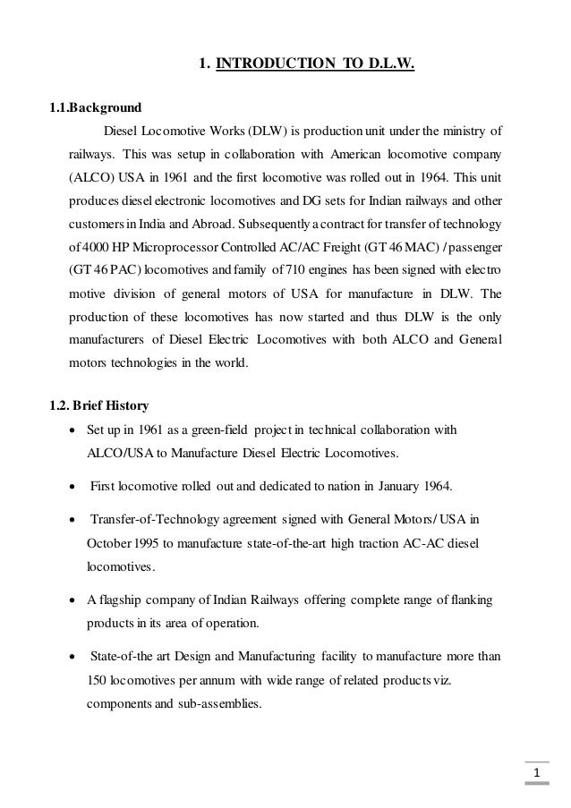 1 1. INTRODUCTION TO D.L.W. 1.1.Background Diesel Locomotive Works (DLW) is production unit under the ministry of railways...