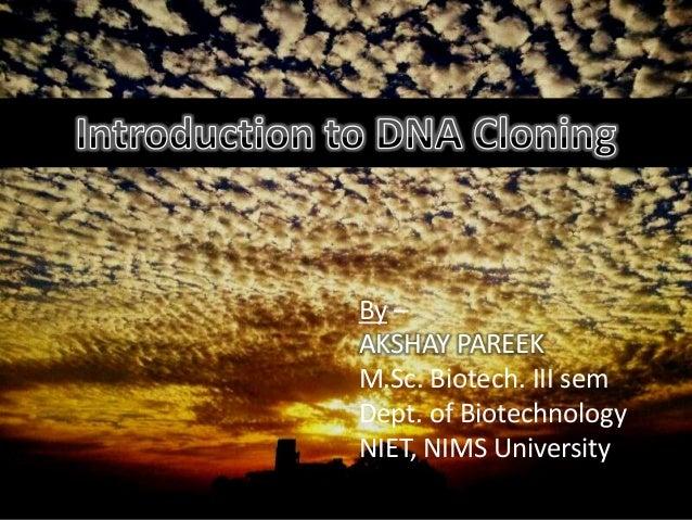 By – AKSHAY PAREEK M.Sc. Biotech. III sem Dept. of Biotechnology NIET, NIMS University