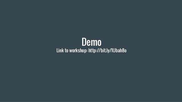 Demo Link to workshop: http://bit.ly/1Ubah8o