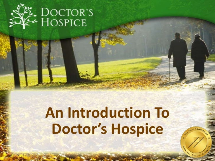 An Introduction ToDoctor's Hospice<br />