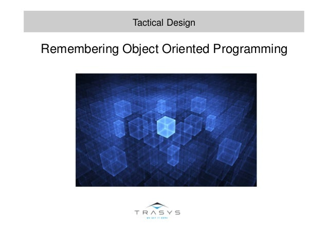 Remembering Object Oriented Programming Tactical Design