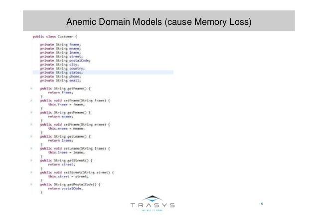 6 Anemic Domain Models (cause Memory Loss)