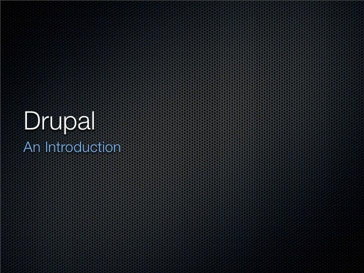 Drupal  An Introduction
