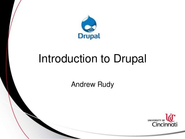 Introduction to Drupal Andrew Rudy