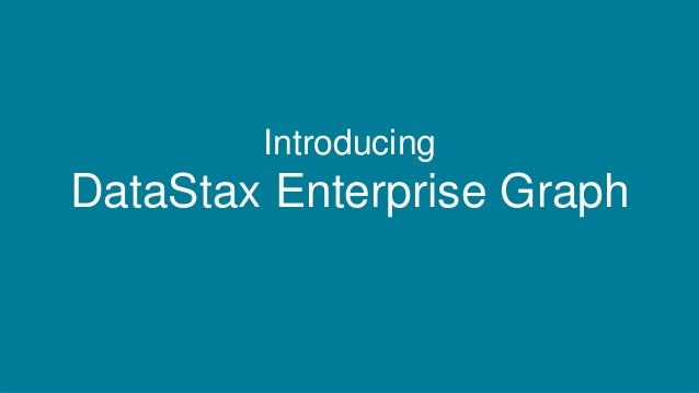 Introducing DataStax Enterprise Graph
