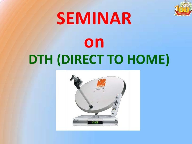 SEMINAR on<br />DTH (DIRECT TO HOME)<br />