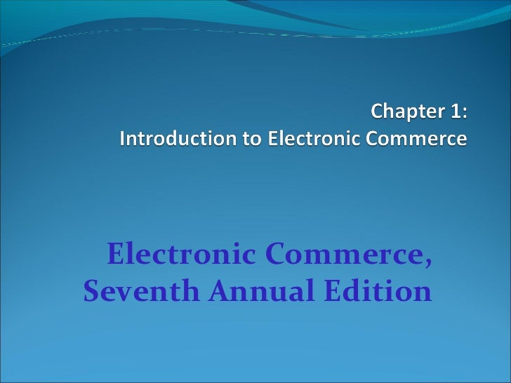 Electronic Commerce,Seventh Annual Edition