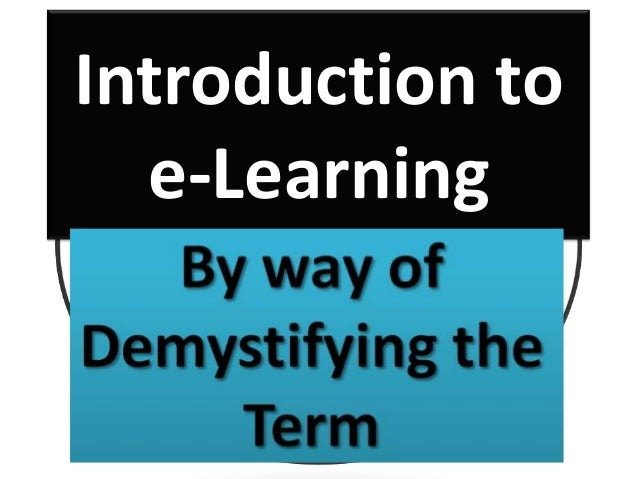 Introduction toe-Learning