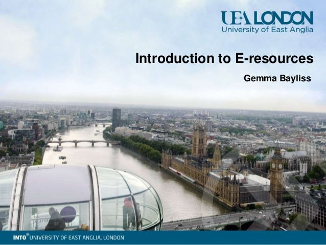 Introduction to E-resources Gemma Bayliss