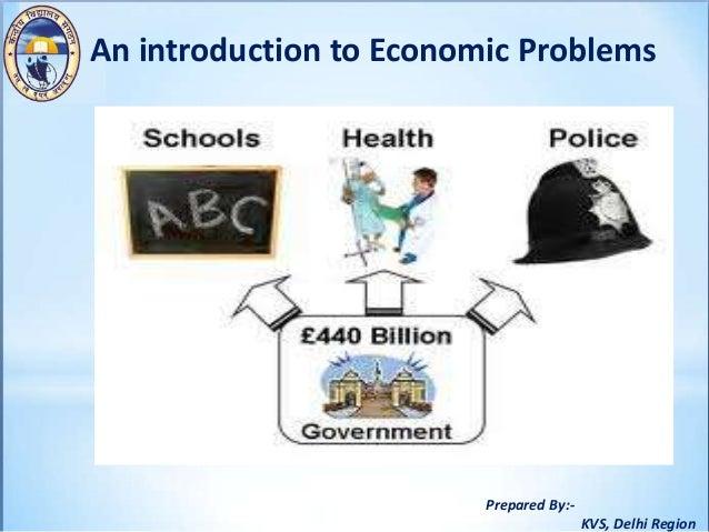 Prepared By:- KVS, Delhi Region An introduction to Economic Problems