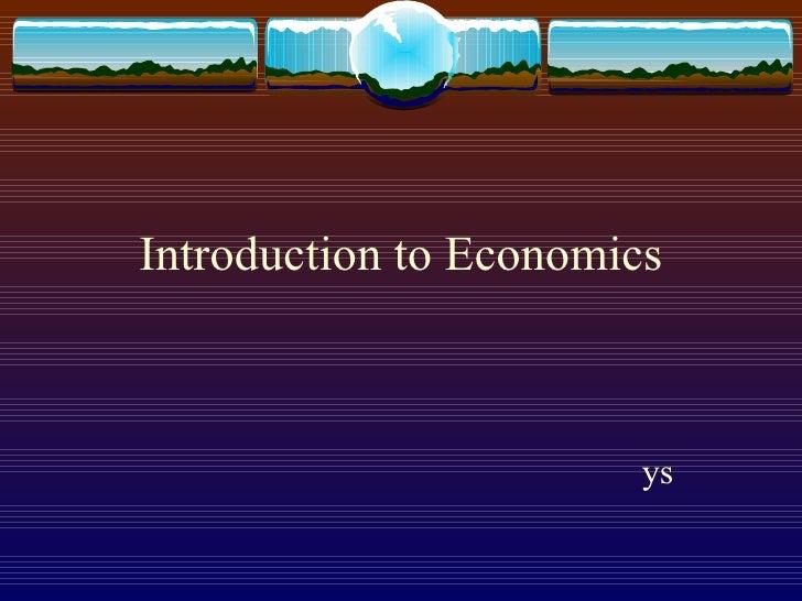 Introduction to Economics ys