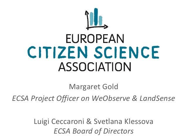MargaretGold ECSAProjectOfficeronWeObserve&LandSense LuigiCeccaroni&SvetlanaKlessova ECSABoardofDirectors