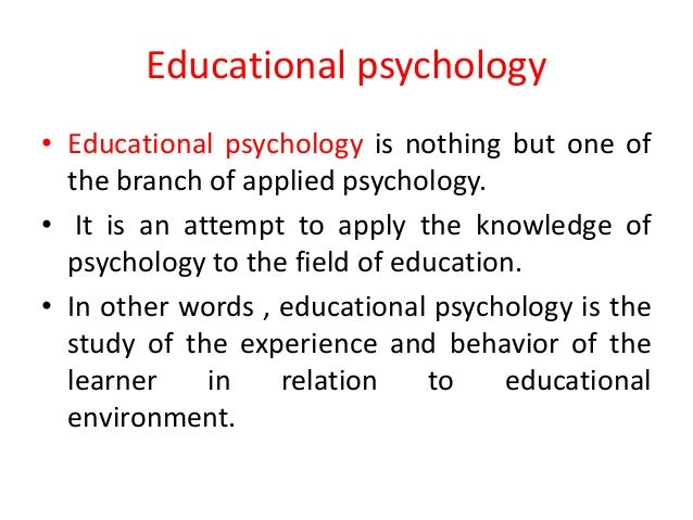 what is educational psychology Find out why you should study educational psychology at victoria university of wellington (vuw) study educational psychology at victoria university of wellington find out how children learn, and get the skills to work as an educational psychologist.