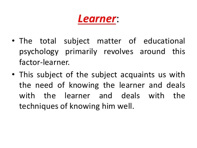 psychology learning objectives Psychology is the science  psychology combines principles from educational psychology and clinical psychology to understand and treat students with learning.