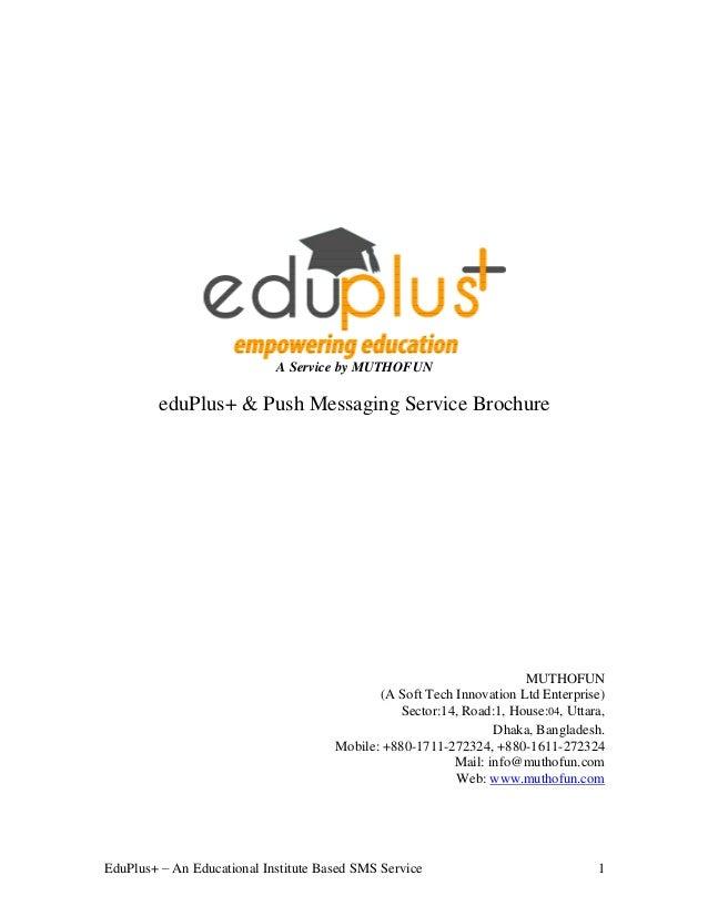 EduPlus+ An Educational Institute Based SMS Service 1 A Service by MUTHOFUN eduPlus+ & Push Messaging Service Brochure MUT...