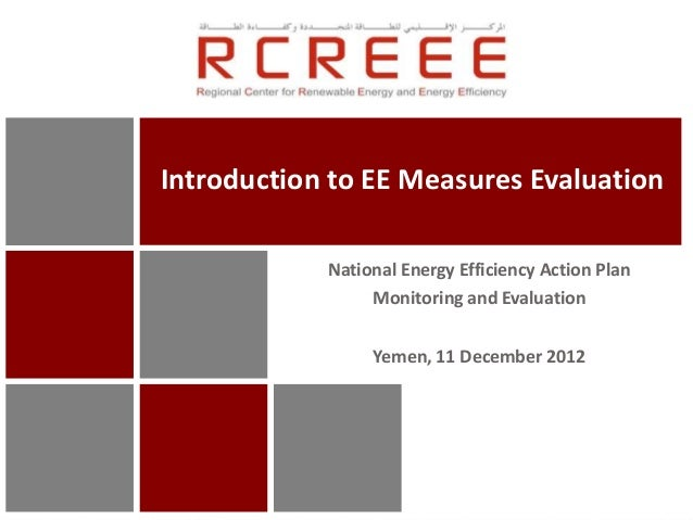 Introduction to EE Measures Evaluation            National Energy Efficiency Action Plan                 Monitoring and Ev...